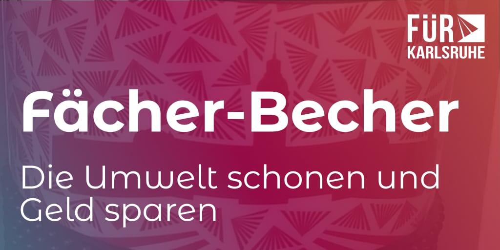 FÜR Karlsruhe begrüßt den Fächer-Becher