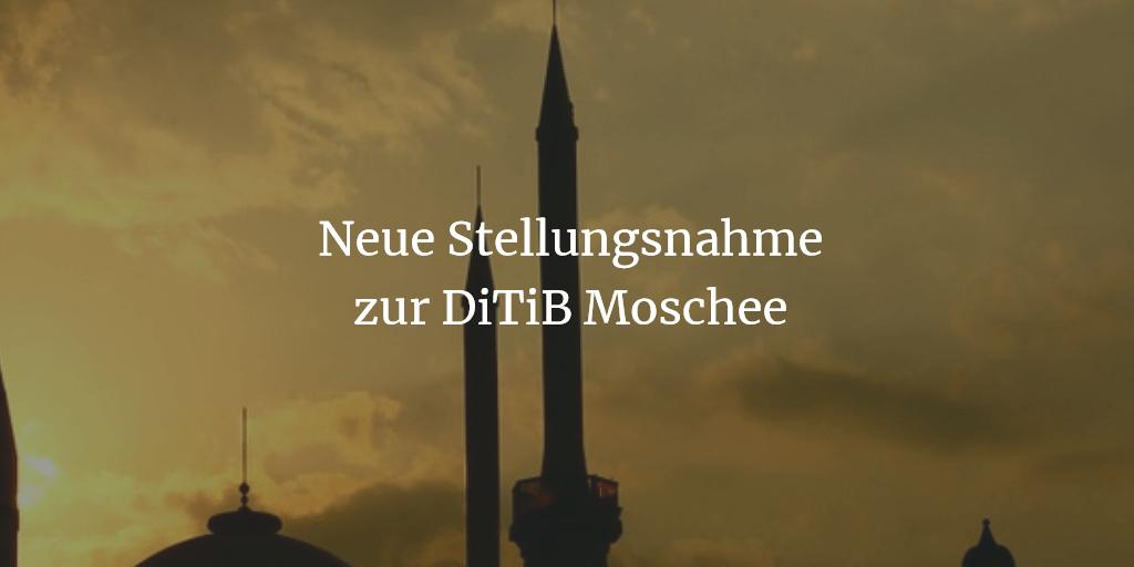 Neue Stellungsnahme zur DiTiB Moschee
