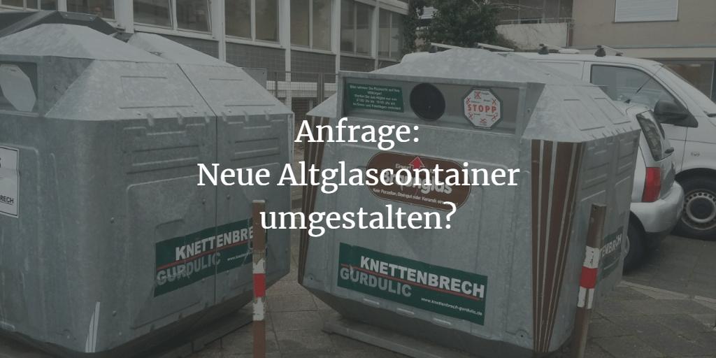 Anfrage: Aufstellung neuer Altglascontainer