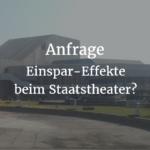 Anfrage: Einsparsumme und Gesamtkostenentwicklung im Badischen Staatstheater durch Sanierung und Neubau